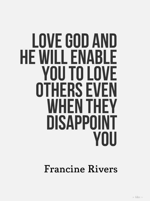 He Will Enable You To Love Others Even When They Disappoint You Pics Pm