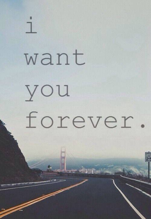 I want you forever
