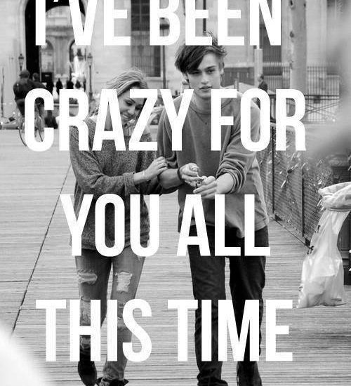 I've been crazy for you all this time